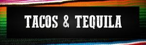 Tacos & Tequila Header